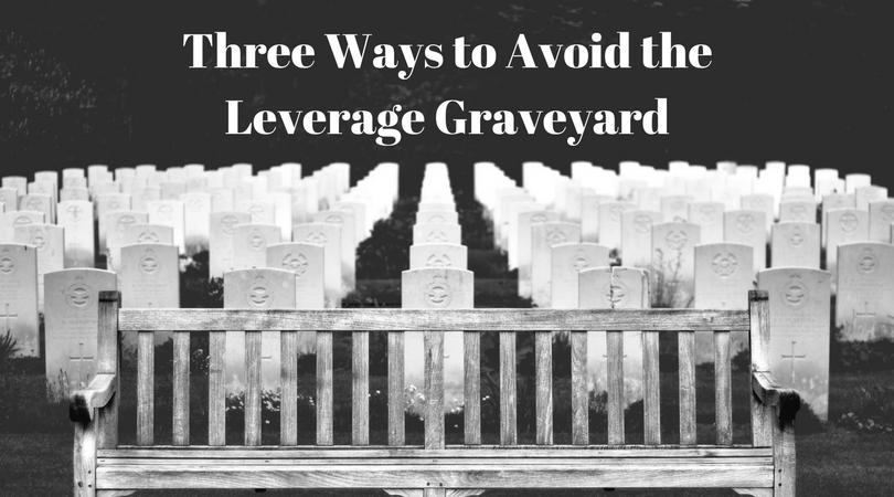 Leverage Graveyard
